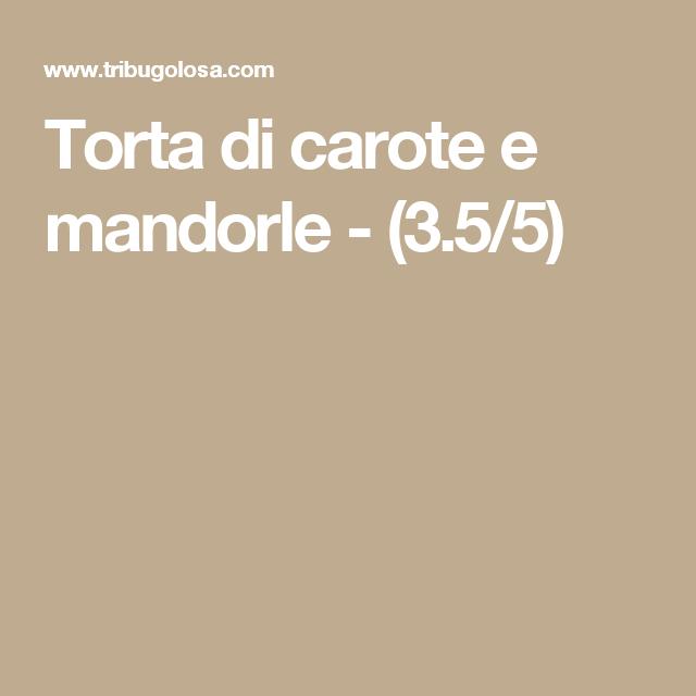Torta di carote e mandorle - (3.5/5)