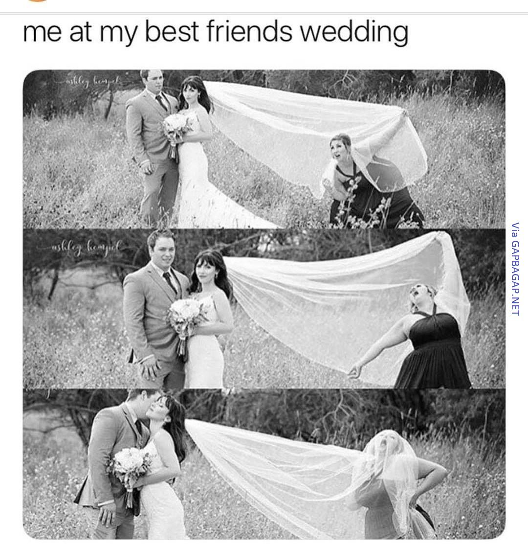 Funnypictures Of Best Friend Vs Wedding Lol Dresses Funny Best Friend Memes Friends Funny Friends Quotes Funny
