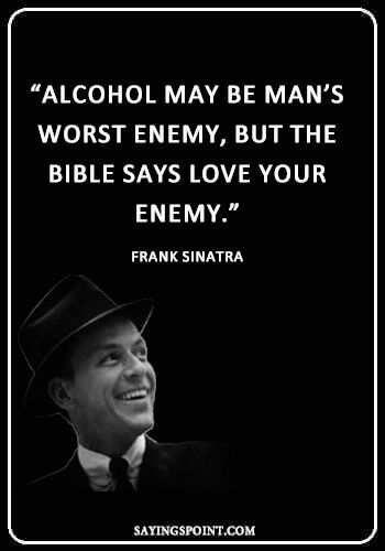 27 Funny Drinking Quotes   Frank Sinatra Quotes About Beer