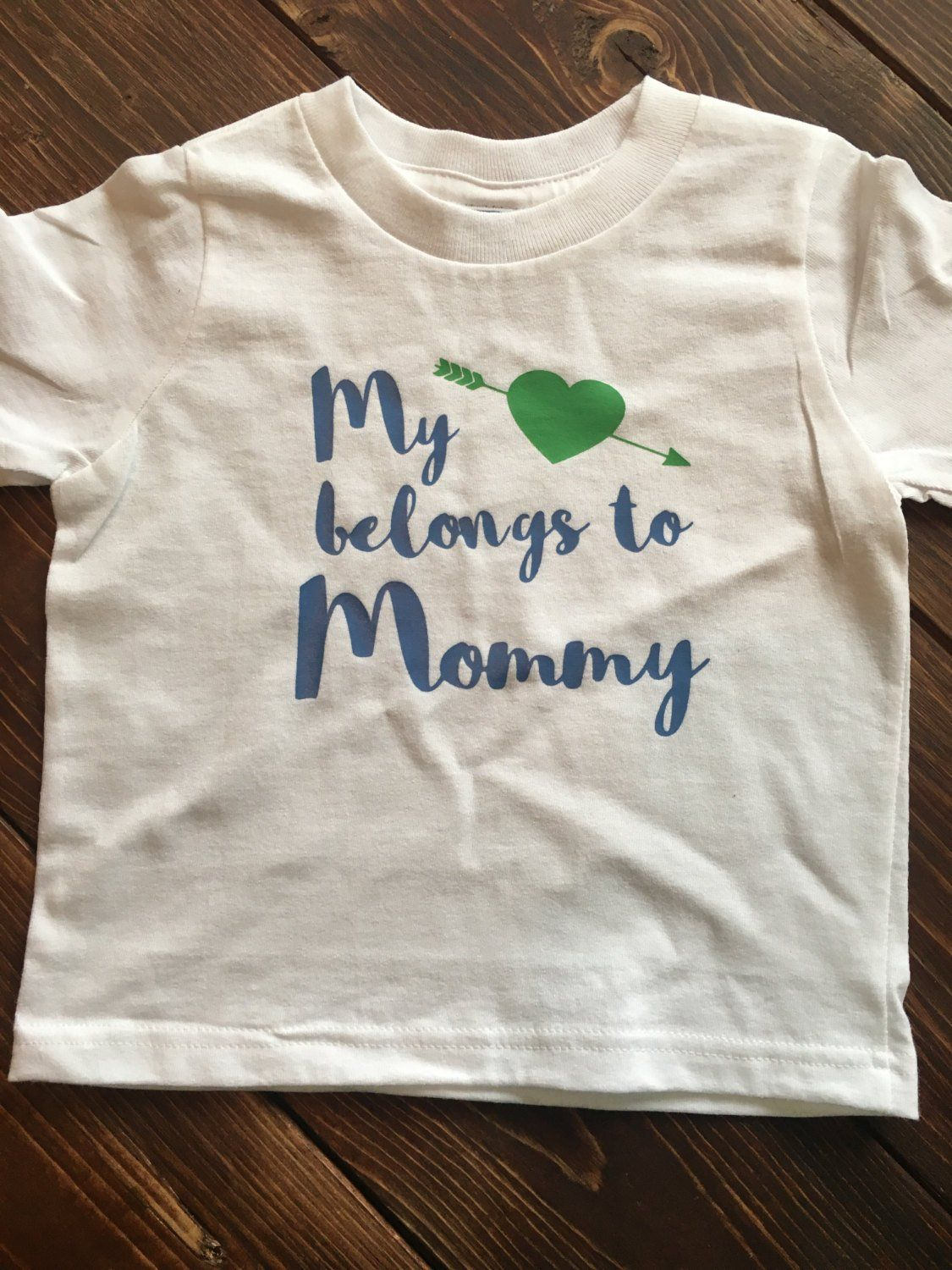 a876d6b4 My Heart Belongs to Mommy tee | Babies, Toddlers, and Littles, OH MY ...