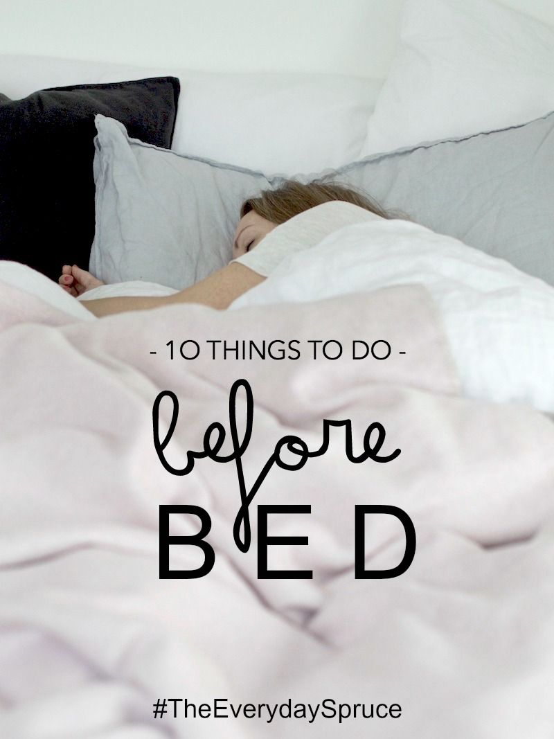 The Everyday Spruce 10 Things to do Before Bed