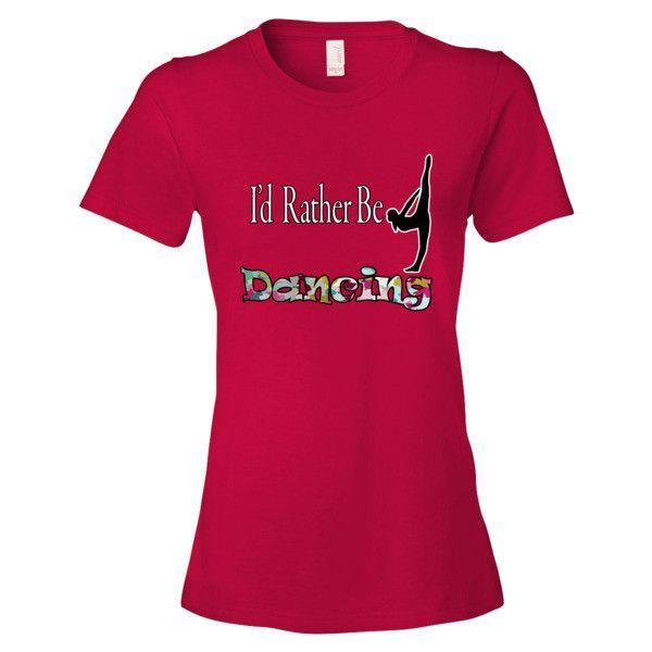 I'D Rather Be Dancing- Short Sleeve Women's T-shirt