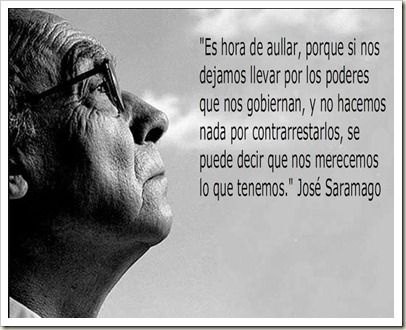 Es Hora De Aullar Literary Quotes José Saramago Words