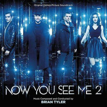 Brian Tyler – Now You See Me 2 (OST) (2016) - http://cpasbien.pl/brian-tyler-now-you-see-me-2-ost-2016/