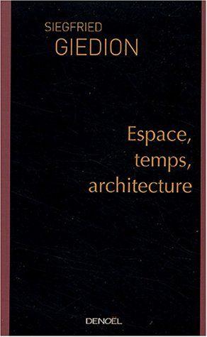 Espace, temps, architecture de Siegfried Giedion, http://www.amazon.fr/dp/2207255247/ref=cm_sw_r_pi_dp_fFuJrb12KY4YG