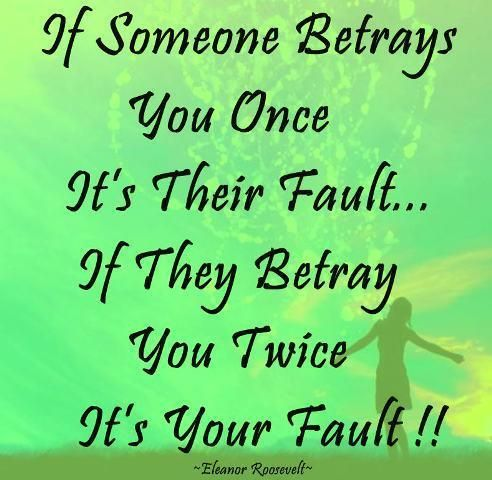 Repeated betrayal is because of not learning right lessons