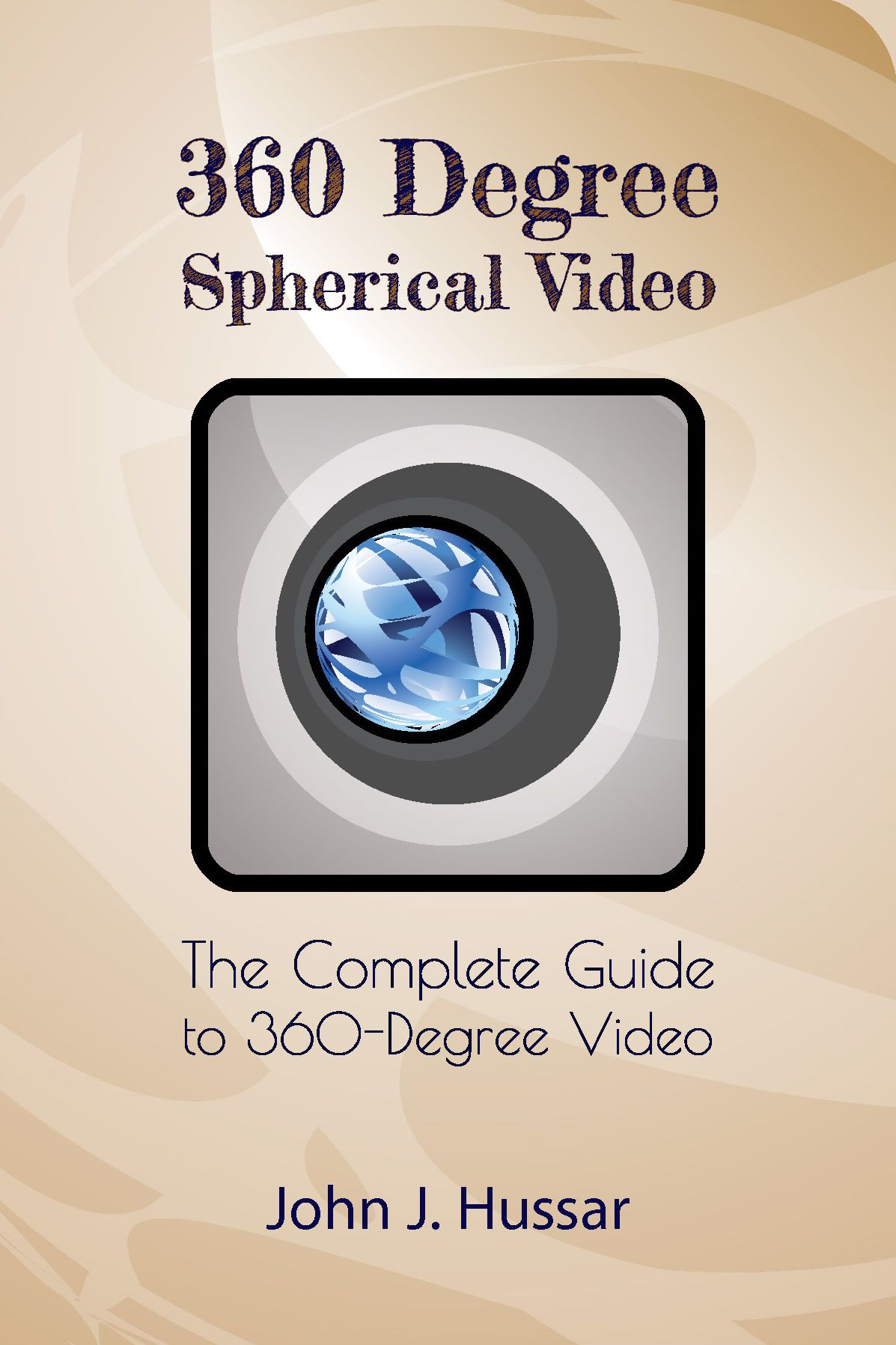 The Complete Guide To 360 Degree Video Video 360 Degree Complete Guide