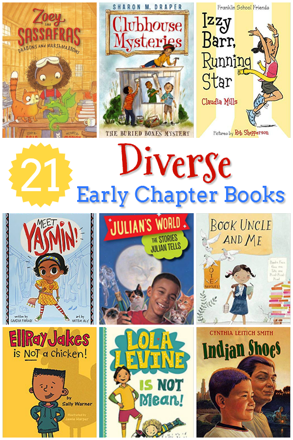 21 Diverse Early Chapter Books - These 21 diverse early chapter books represent all kinds of kids. Plus, they're engaging and fun for beginning and reluctant readers. #kidlit #weneeddiversebooks #readyourworld