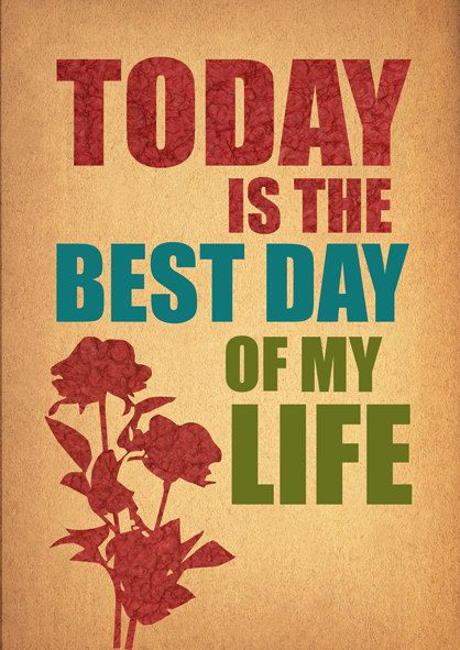 Great Motto Day Of My Life Inspirational Quotes Words