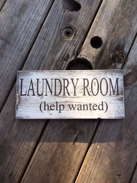 Wooden sign. Laundry room, help wanted. Humorous sign. Farmhouse style rustic sign. Gift for mom. New home decorating. Distressed home decor