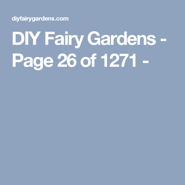 DIY Fairy Gardens - Page 26 of 1271 -