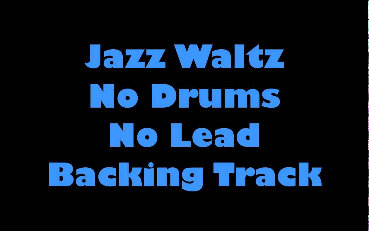 Jazz Waltz No Drums No Lead Backing Track 100 BPM | Drumless