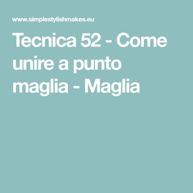 b0cf6014a Come Pinterest MagliaBebè Tecnica Punto Unire A 52 b7yfg6