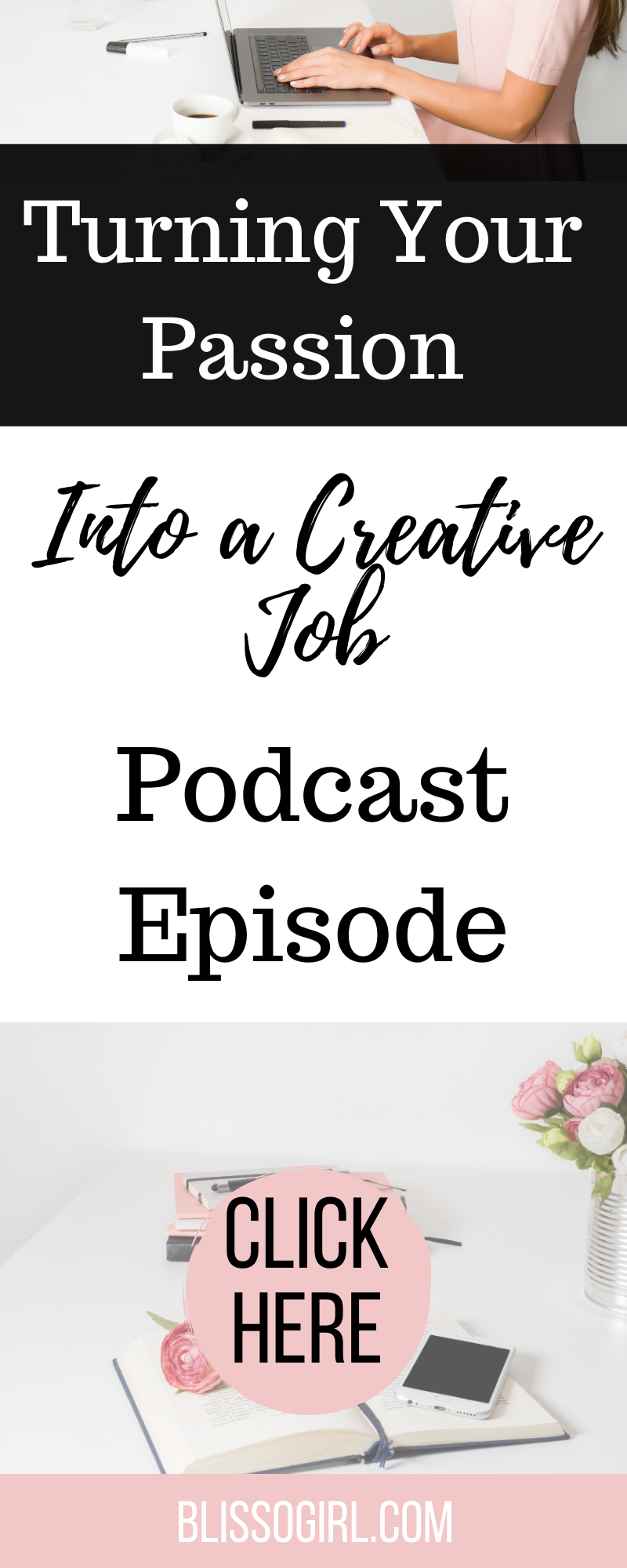 In This Episode I Talk To You How You Can Turn Your Passion Into A Creative Job Girlboss Femaleentrepreneur F Creative Jobs Learning Printables Earn Money