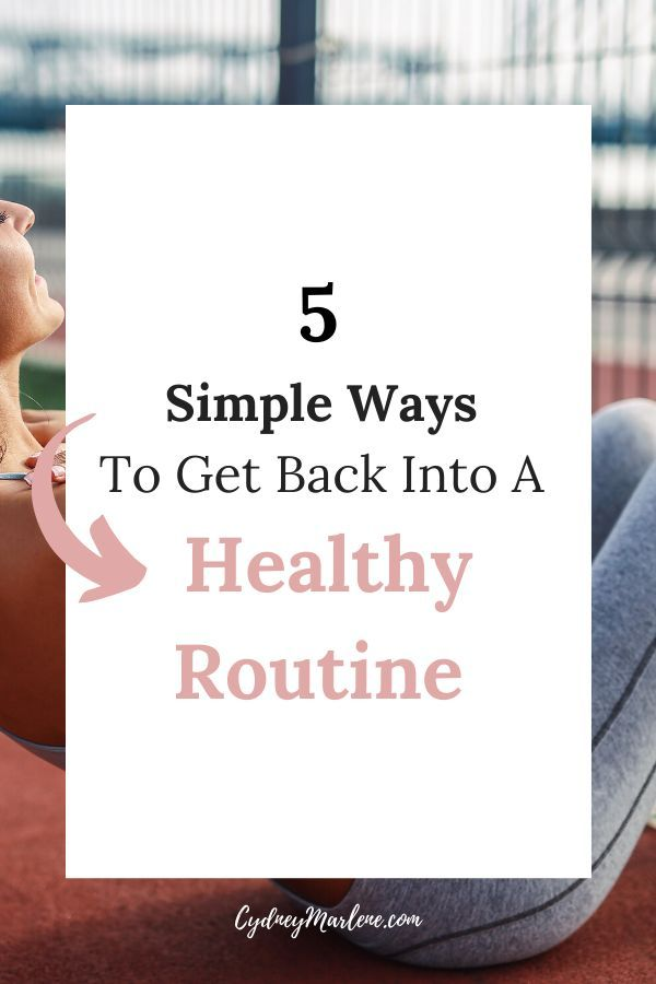 5 simple ways to get back into a healthy routine after Thanksgiving, Christmas or any other type of...