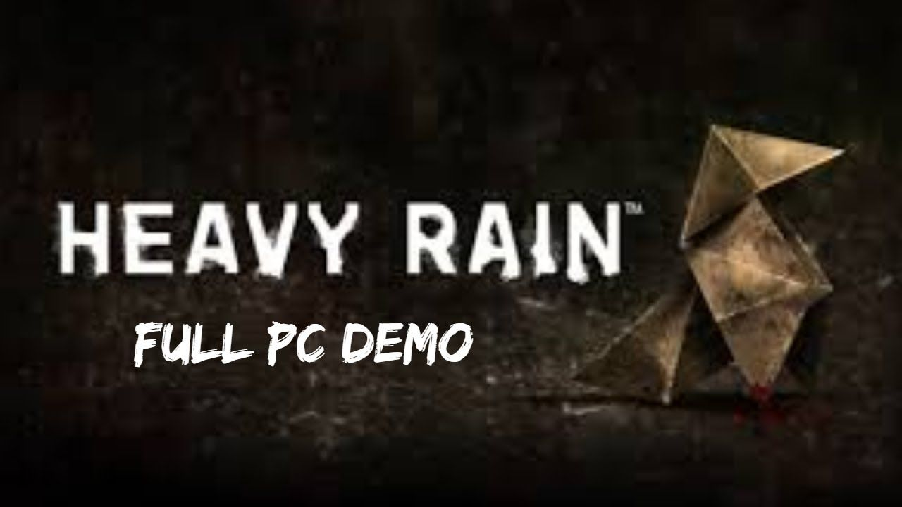 Heavy Rain Full Pc Demo Rain Demo Heavy