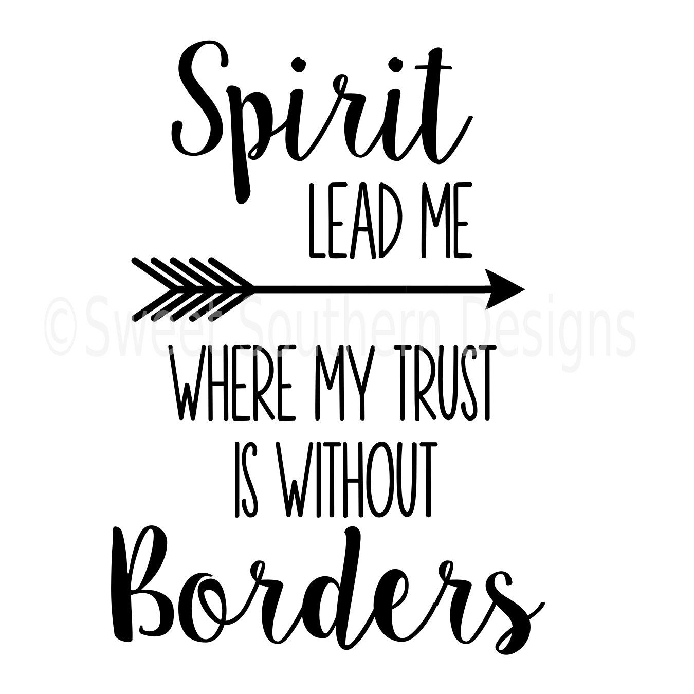 Download Spirit lead me where my trust is without borders SVG ...