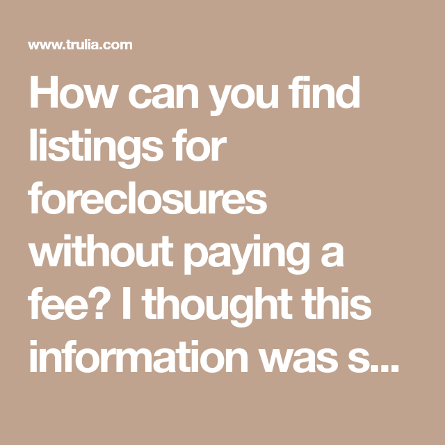 Trulia Real Estate Listings Homes For Sale Housing Data: How Can You Find Listings For Foreclosures Without Paying