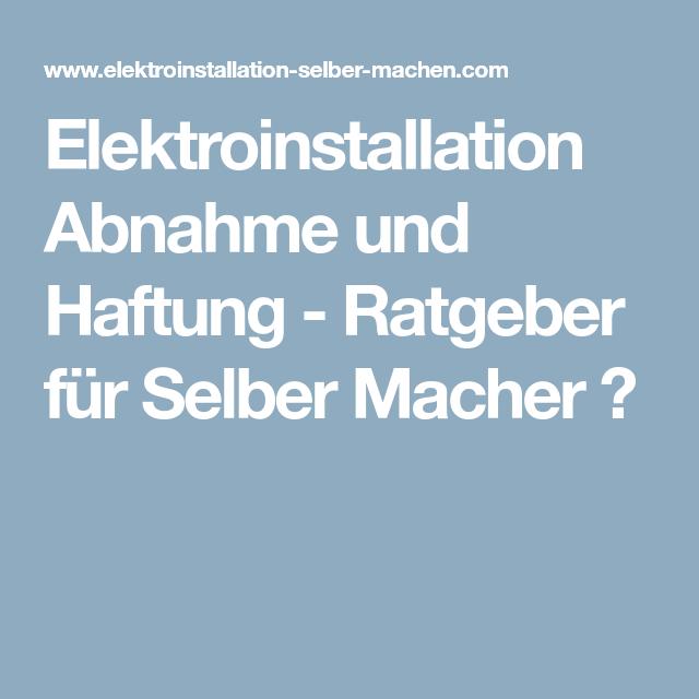 Elektroinstallation Abnahme Und Haftung Ratgeber Fur Selber Macher
