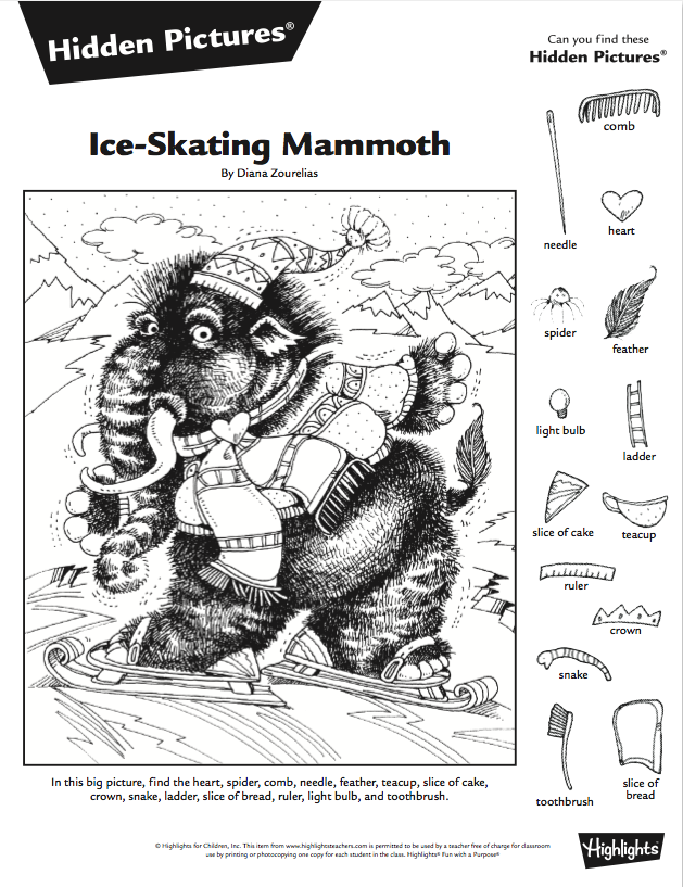 Lots of printables for at home or in the classroom!    https://www.highlightsteachers.com/teachers-toolbox/hidden-pictures/ice-skating-mammoth