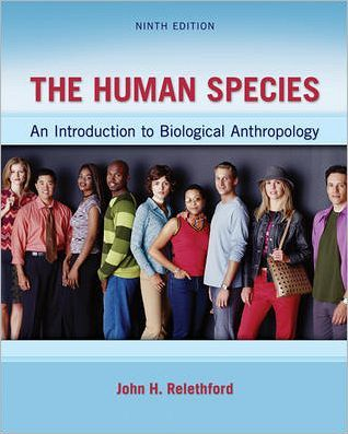 The Human Species An Introduction To Biological Anthropology By Relethford John Books Textbooks Bio Biological Anthropology Human Species Anthropology