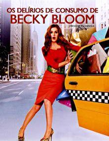 Os Delirios De Consumo De Becky Bloom Com Imagens Filmes De