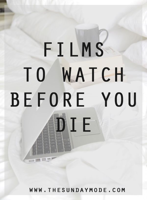 Films To Watch Before You Die | www.thesundaymode.com