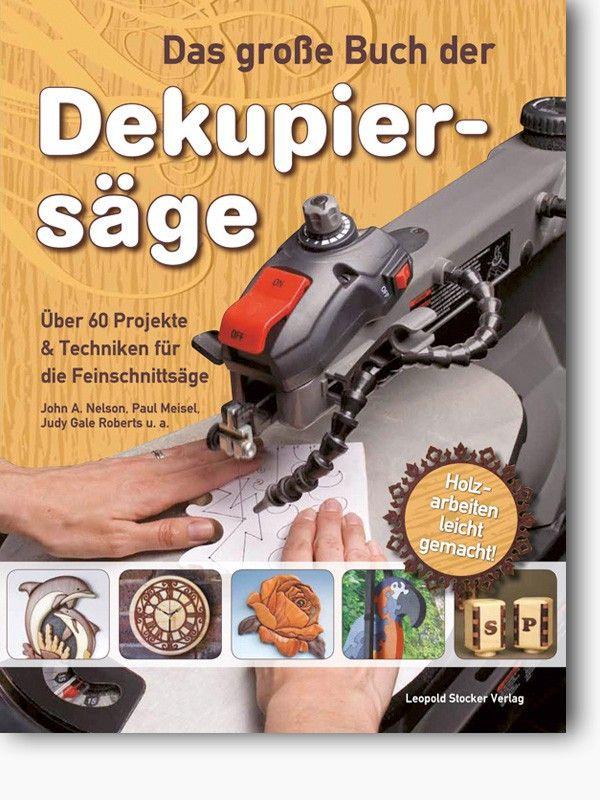 Das Grosse Buch Der Dekupiersage Uber 60 Projekte Fur Die Feinschnittsage Www Feinschnitt Kreativ De Shop Grosse Bucher Dekupiersage Arbeiten Bucher