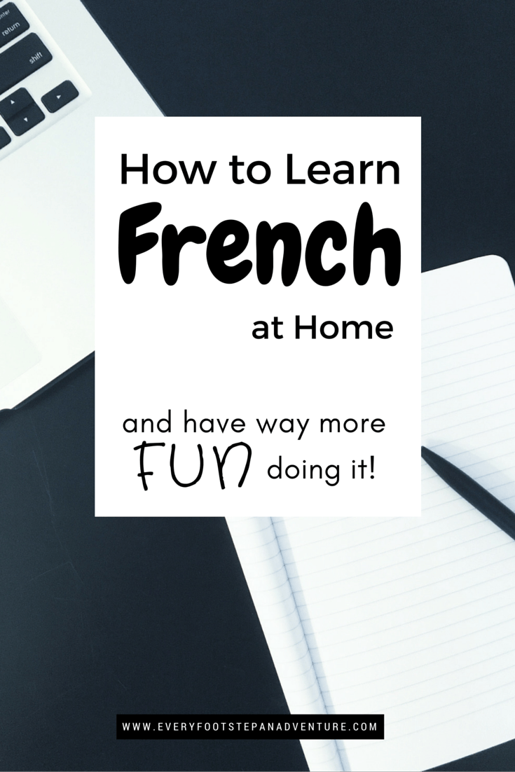 How to Learn French at Home and Have Way More Fun Doing It ...