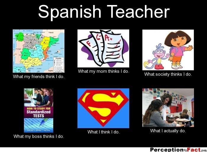Spanish Teacher Spanish Teacher Spanish Teacher Memes Teaching Humor