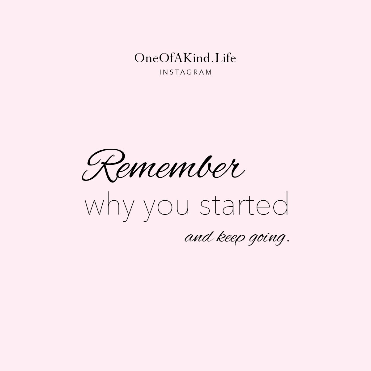 motivational quote: remember why you started and keep going
