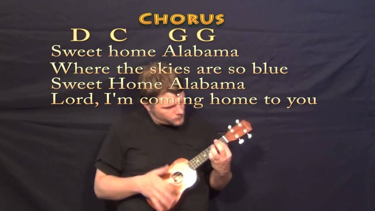 I don't own any content of this song! Sweet Home Alabama Soprano Ukulele Cover Lesson With Chords Lyrics Youtube Sweet Home Alabama Ukulele Sweet Home