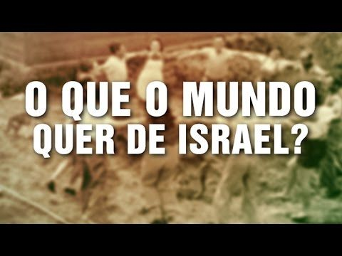 Que Quer o Mundo de Israel ? - YouTube
