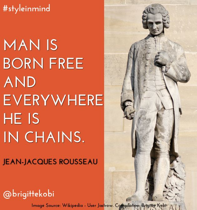 Man Is Born Free And Everywhere He Is In Chains Rousseeau
