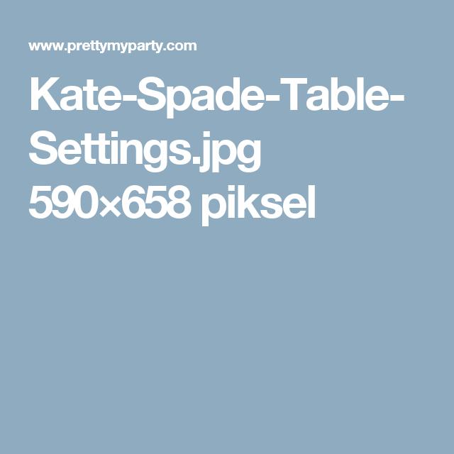 Kate-Spade-Table-Settings.jpg 590×658 piksel