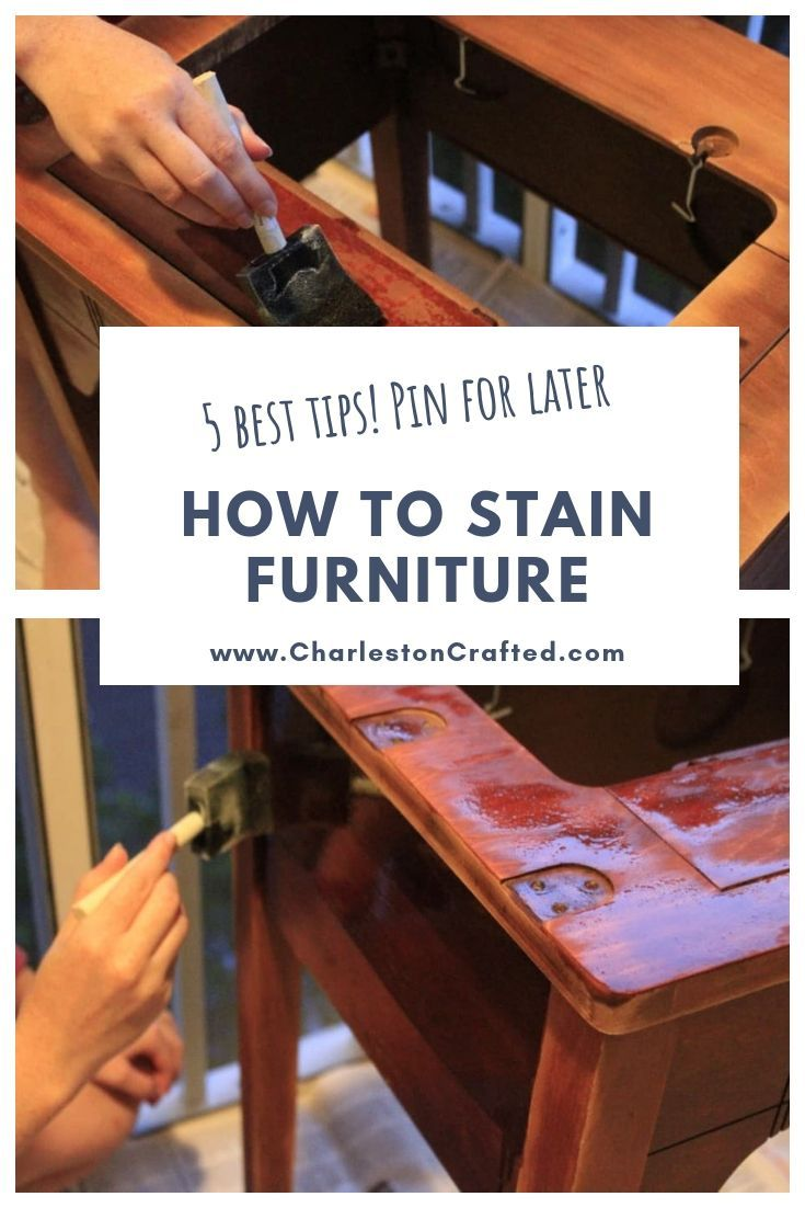 Five tips to make staining a breeze staining furniture