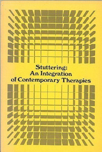 Stuttering, an Integration of Contemporary Therapies (Publication - Speech Foundation of America ; no. 16) by Barry Guitar