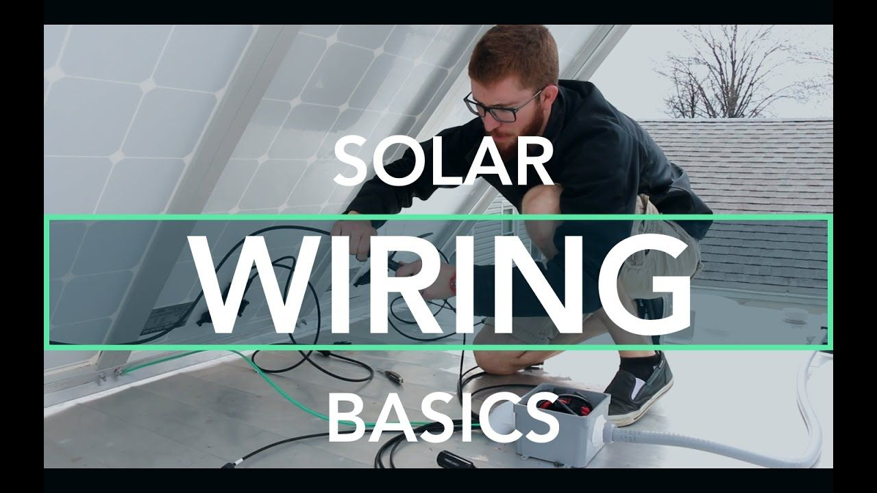 Solar Power Wiring Basics - In this video, we show how the basic ...