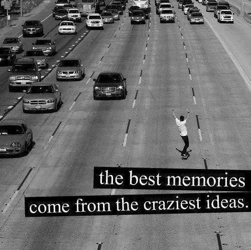 my friends and me tend to have the best memories. (: