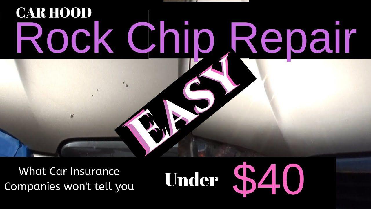 Rock Chip Repair 8211 On Hood 8211 No Deductible 8211 What Car Insurance Com Won T Tell You Car Insurance Told You So Repair