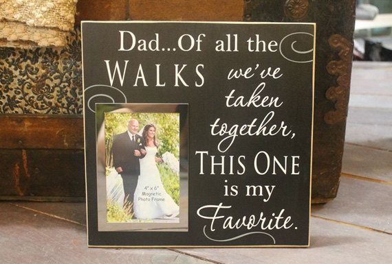 Father Gifts Wedding: Dad Of All The Walks We've Taken Wedding By