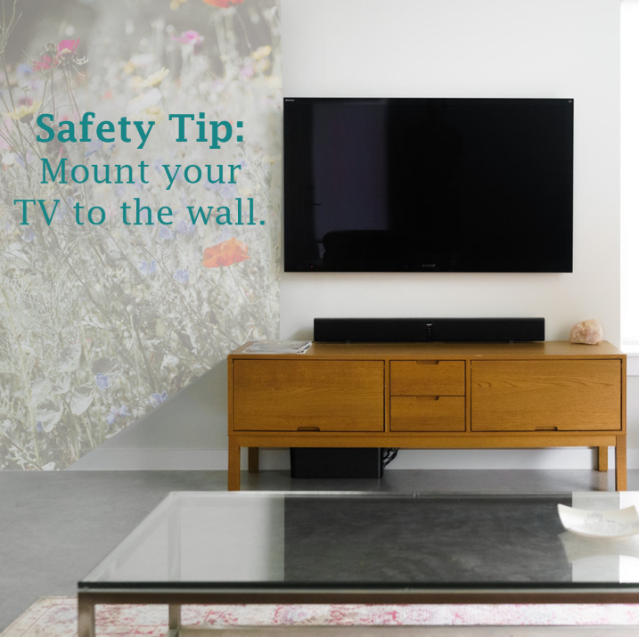 Ensure Your Child S Safety Around The House By Securing Heavy Furniture To Wall And Mounting Tvs