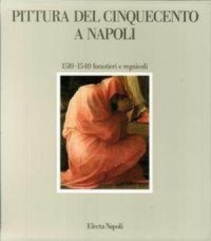 Giusti, Paola Pittura del cinquecento a Napoli : 1510-1540 : forastieri e regnicoli / Paola Giusti, Pierluigi Leone de Castris [s.l.] : Electa Napoli, 1988 http://cataleg.ub.edu/record=b2199227~S1*cat