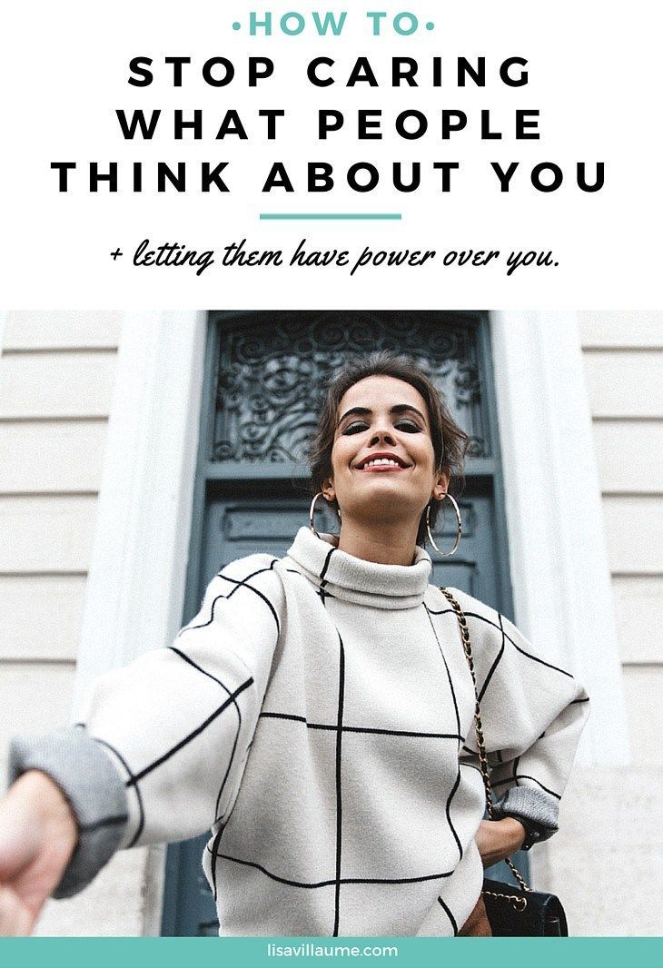 How to stop caring what people think of you lisa v