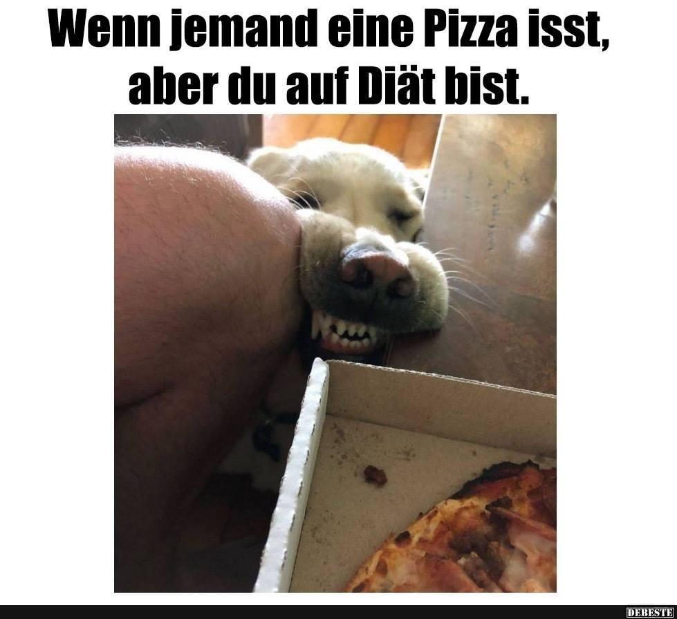 Wenn Jemand Eine Pizza Isst Aber Du Auf Diat Bist Lustige