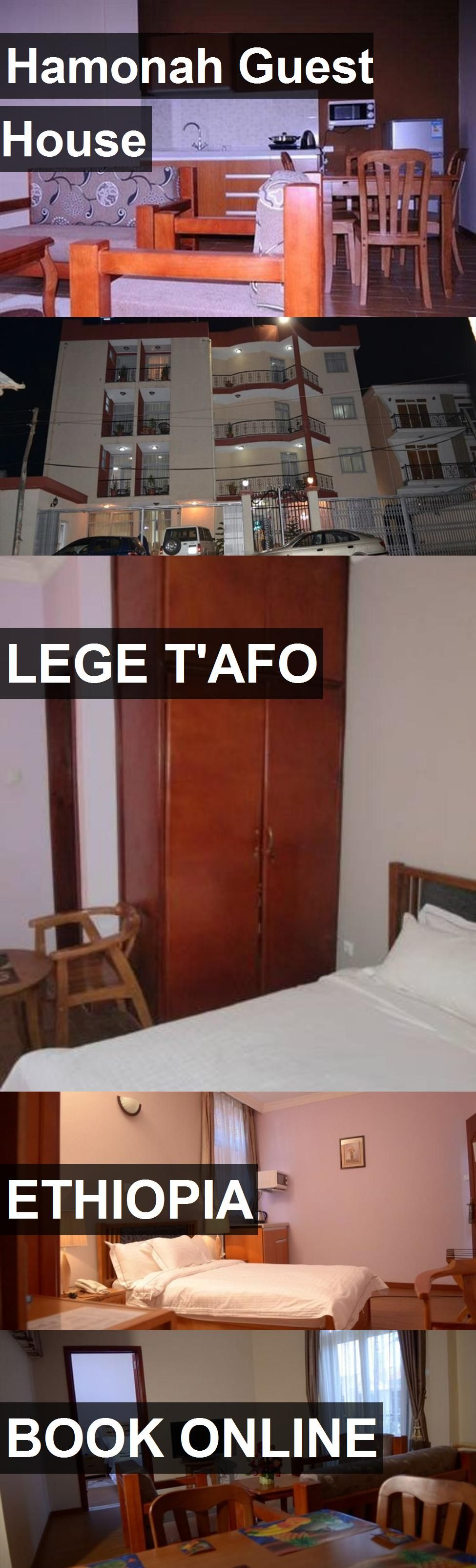 Hamonah guest house in lege tuafo ethiopia for more information