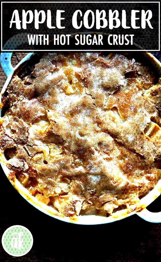 This apple cobbler with hot sugar crust emerges as a thin layer of bubbling fruit topped with a sha