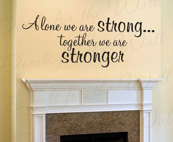 Alone We Are Strong Together Stronger Family Love Home Vinyl Wall ...
