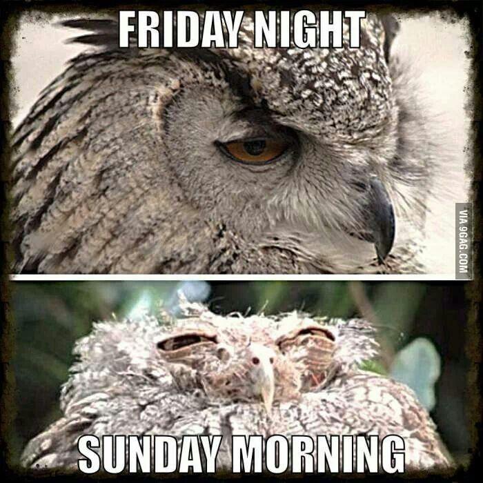 Friday night. Sunday morning.