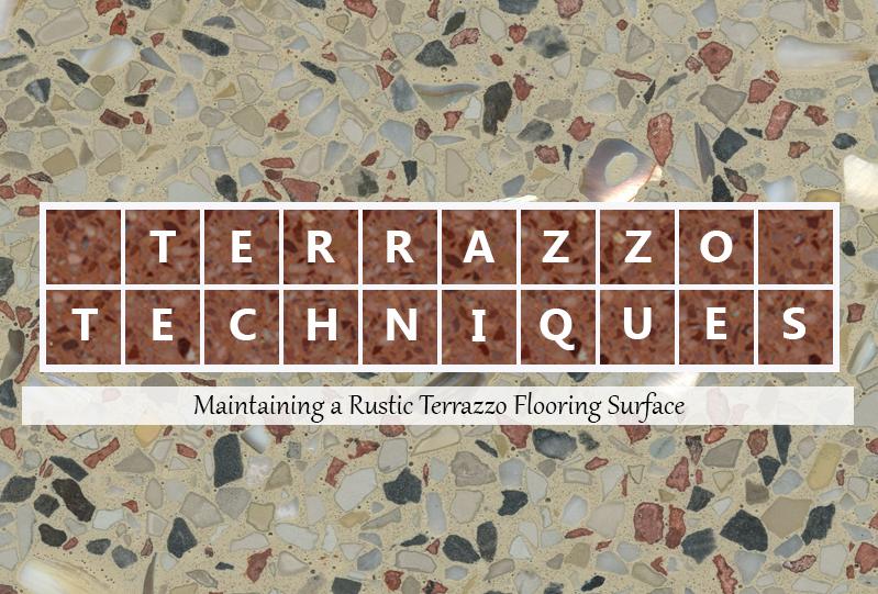 Terrazzo Techniques Maintaining A Rustic Terrazzo Flooring